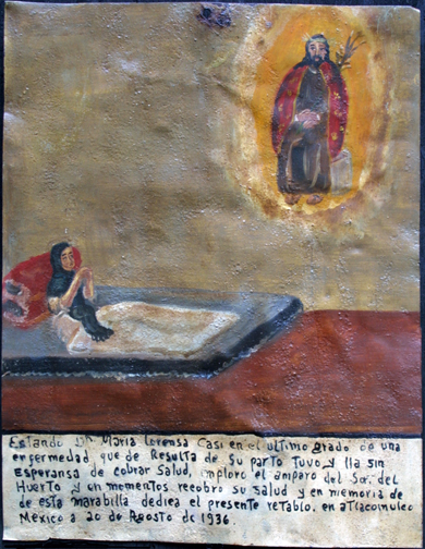 "Ex voto: ""Prayer To The Lord Of The Orchard After Difficult Childbirth"" dated August 20, 1936 by anonymous Mexican artist  oil paint on tin with ink  10.75"" x 8.25"" $550  #11760"