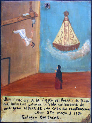 "Ex-voto: ""Gratitude for Miracle Of Healing After Falling From A Great Height"" dated May 3, 1950 by anonymous Mexican artist oil paint on tin with ink 9.5"" x 7.25"" $525 #11762 Spanish Translation: I give thanks to the Virgin of The Rosary of Tolpa for having saved my life as I am falling from a great height in a house under construction, Leon, Guana Juanito, May 3, 1950, Eulogio Baitasar."