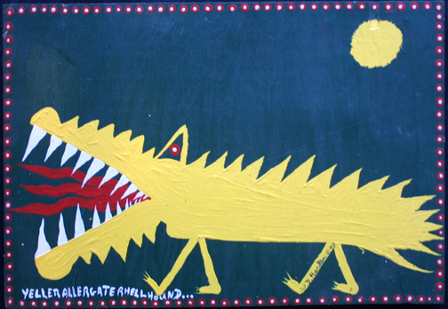 """Yeller Allergater Hellhound..."" d. 1998 by W.D. Harden acrylic on wood 17.75"" x 24"" $225 #11640"