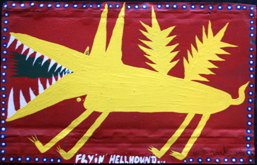 """Flyin' Hellhound""  dated 1998 by W. D. Harden  15"" x 23.75"" acrylic on tin  $250  #11641"