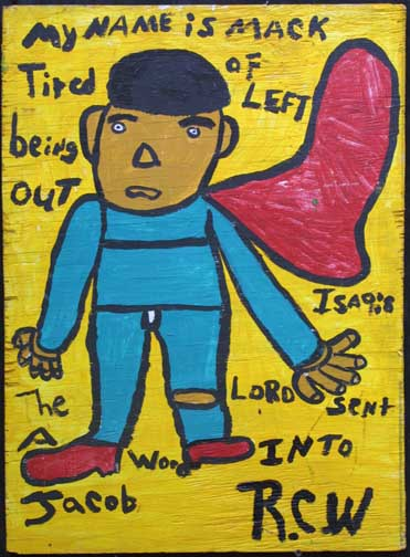 """My Name is Mark- Tired of Being Left Out"" Isiah 9:8 dated 5-28-95 By Ruby Williams acrylic on wood 24"" x 17.75"" $200 #11701"