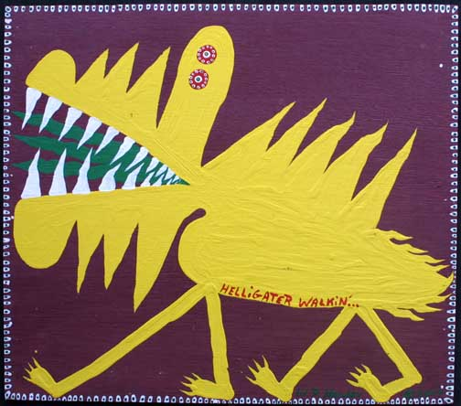 """Helligater Walkin' "" dated 2000 by W. D. Harden enamel on wood 17.25"" x 20"" unframed $275 #11707"