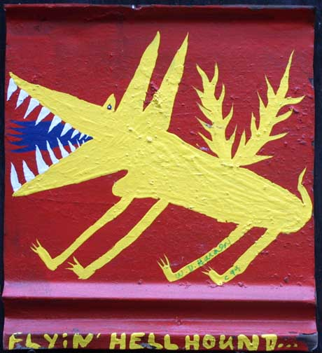"""Flyin' Hellhound""  dated 1999   by W. D. Harden  enamel on found tin  13.75"" x 12""  $225  #11716"