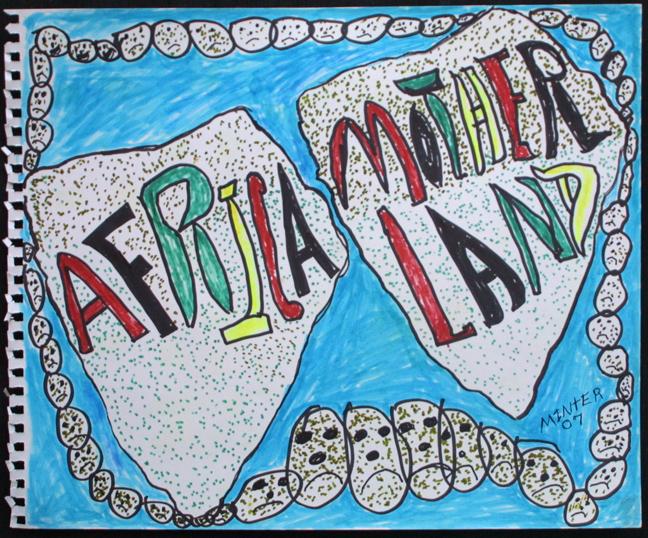 """Africa Mother Land"" d.2007 by Joe Minter  marker on paper  14.25"" x 16.5""  $800 unframed  #11941"