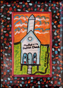 """Moffetville Church"" by Ruth Robinson acrylic on wood unframed 14""x10"" $400 #13012"
