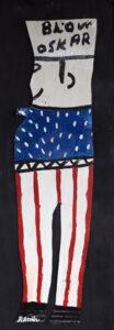 """""""Blow Oscar"""" by R.A. Miller enamel on cutout unframed 36""""x9"""" $400 #13049"""